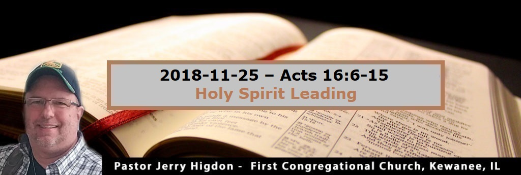 2018-12-02 – Acts 16.6-15 – Holy Spirit Leading