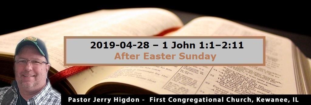 2019-04-28 – 1 John 1:1–2:11 – After Easter Sunday