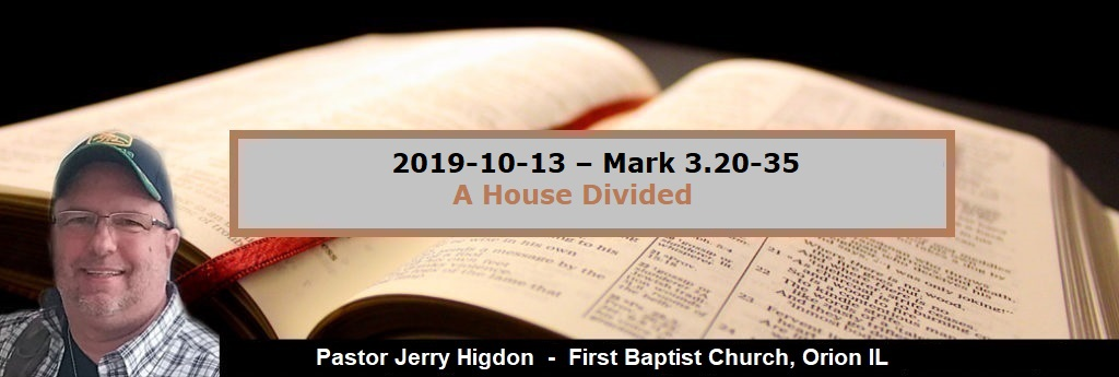 2019-10-13 – Mark 3.20-35 – A House Divided