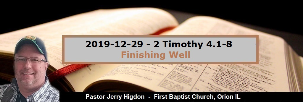 2019-12-29 – 2 Timothy 4.1-8 – Finishing Well