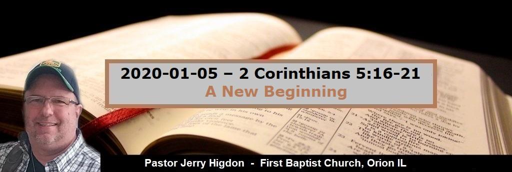 2020-01-05 – 2 Corinthians 5.16-21 – A New Beginning