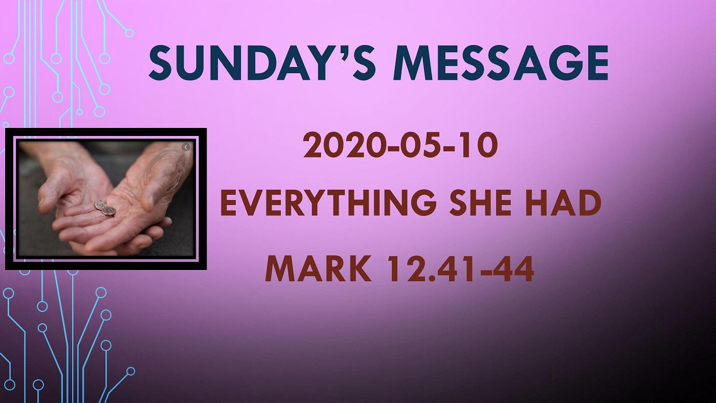 2020-05-10 – Mark 12.41-44 – Everything She Had