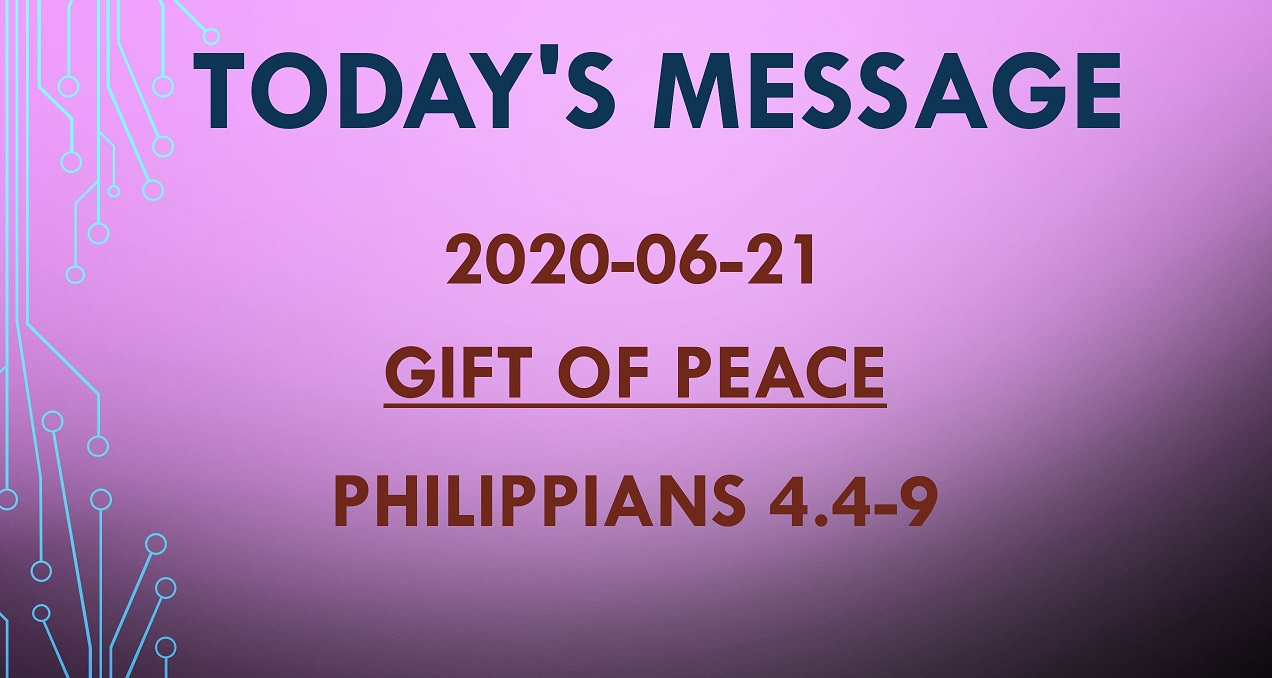 2020-06-21 – Philippians 4.4-9 – Gift of Peace