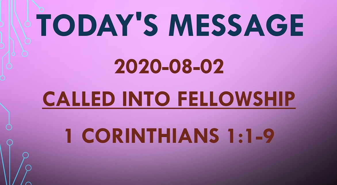 2020-08-02 – 1 Corinthians 1:1-9 – Called Into Fellowship