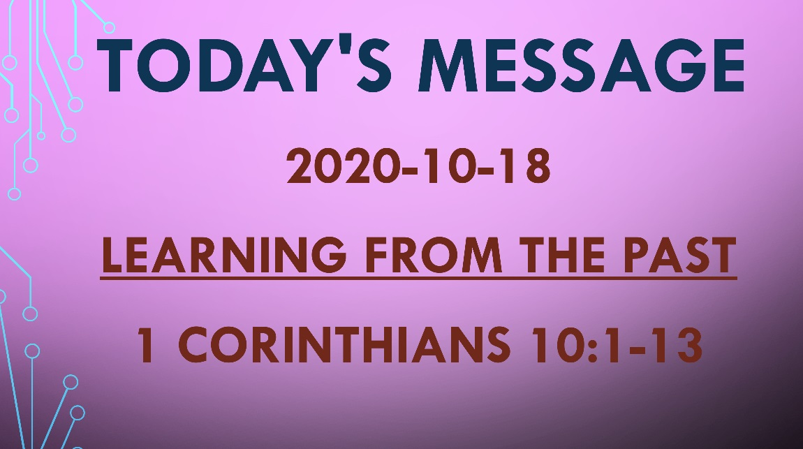 2020-10-18 – 1 Corinthians 10:1-13 – Learning from the Past