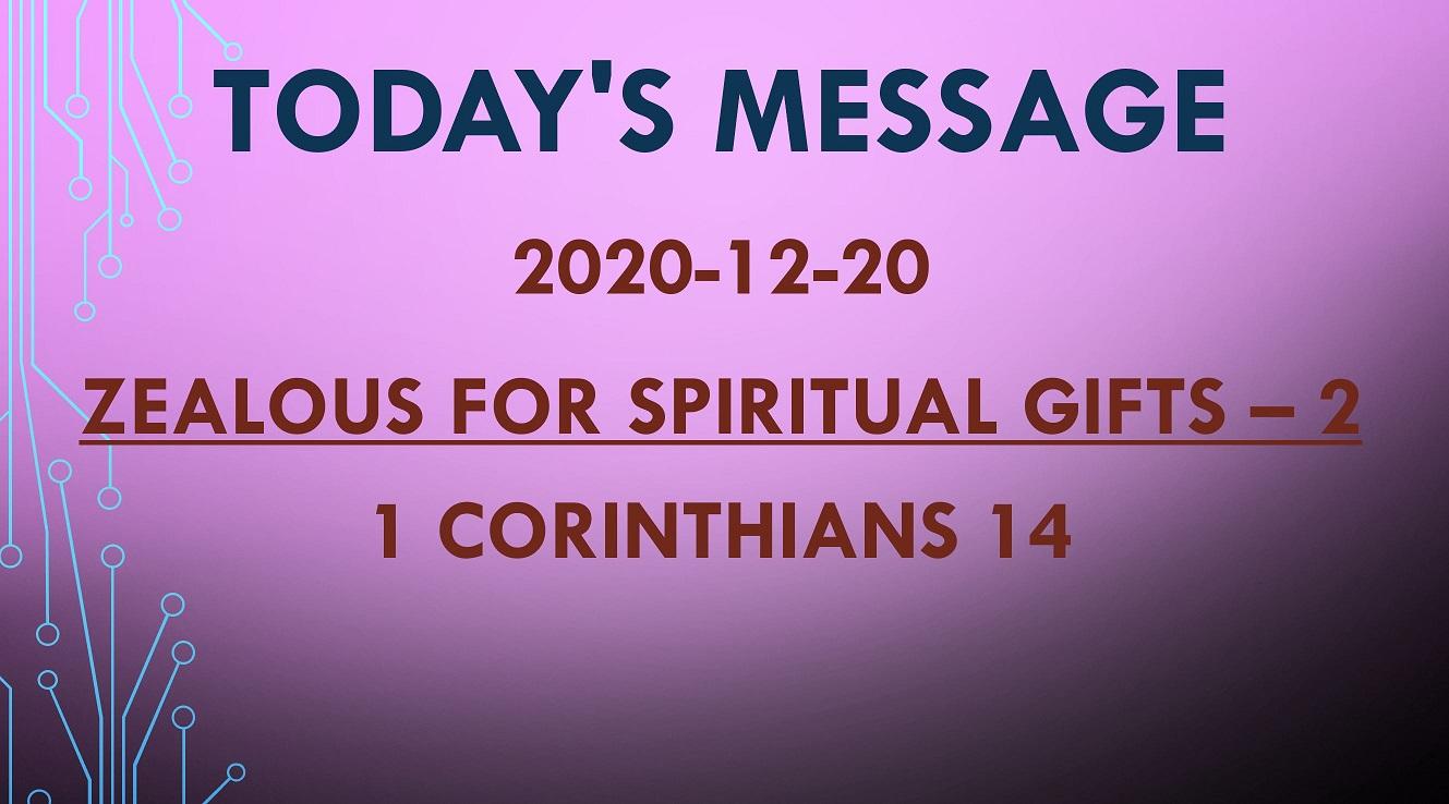 2020-12-20 – 1 Corinthians 14 – Zealous for Spiritual Gifts – 2