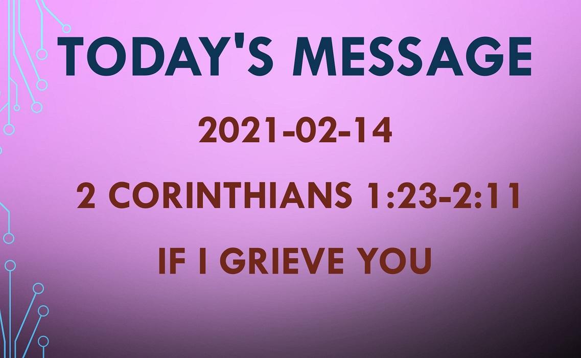 "2021-02-14 – 2 Corinthians 1:23-2:11 – ""If I Grieve You"""