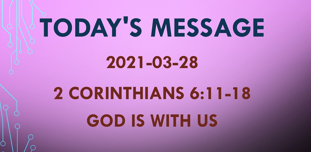 2021-03-28 – 2 Corinthians 6:3-18 – God Is With Us