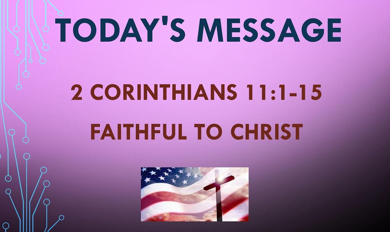 2021-05-30 – 2 Corinthians 11:1-15 – Faithful to Christ