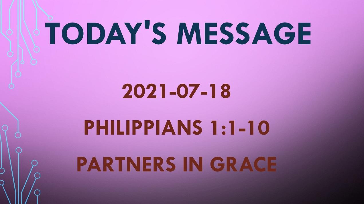 2021-07-18 – Philippians 1:1-11 – Partners in Grace